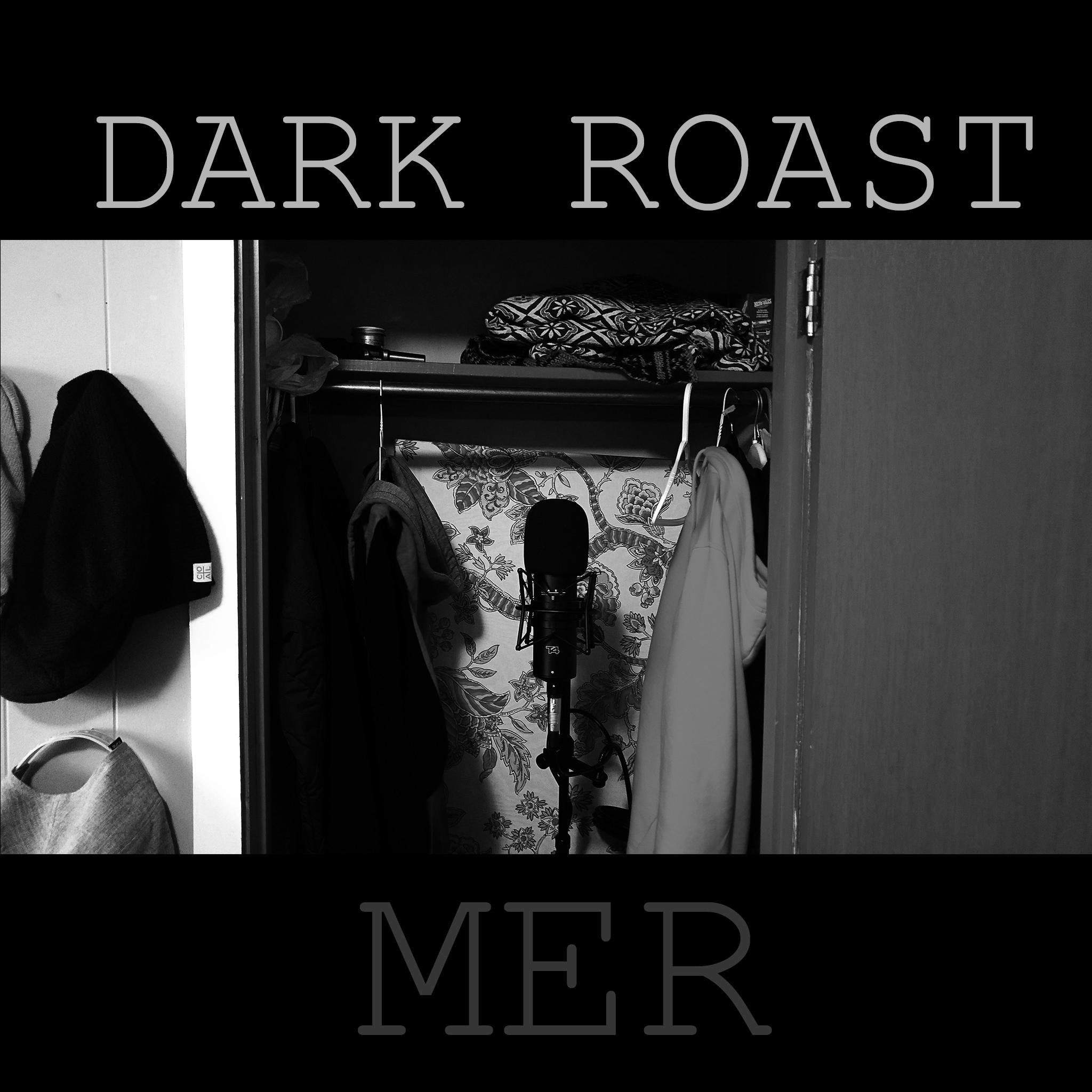 Dark Roast (SINGLE)